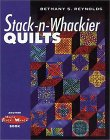 Stack-n-Whackier Quilts cover